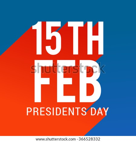 Stylish  text 15th Of Feb on American Flag colors background for Presidents Day celebration. - stock vector