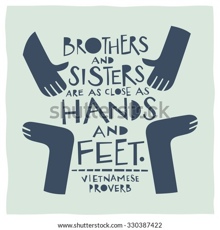 Stylized illustration of hands and feet and quote: Brothers and sisters are as close as hands and feet - stock vector