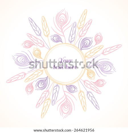 Stylized linear peacock  feathers circular wreath. Vector illustration in soft colors. Place for your text - stock vector