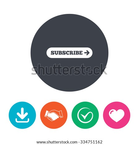 Subscribe with arrow sign icon. Membership symbol. Website navigation. Download arrow, handshake, tick and heart. Flat circle buttons. - stock vector
