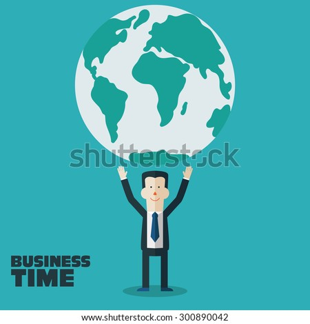 Successful businessman holds the world in his hands. Business time concept. Flat style. - stock vector