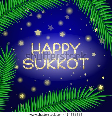 Sukkot festival greeting card happy sukkot stock vector 494586565 sukkot festival greeting card happy sukkot text palm leaves and a starry sky on m4hsunfo