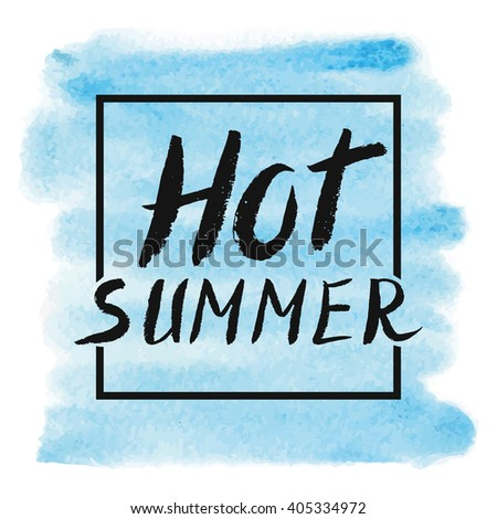 Summer Calligraphic Design.Vector Watercolor Blue Texture.Hand Drawn  Lettering.Vintage Hello Summer
