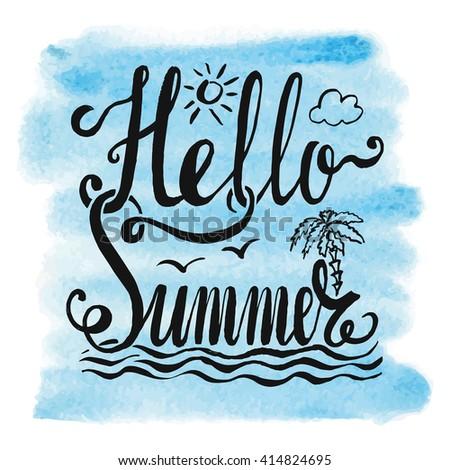 Summer Calligraphic Design.Vector Watercolor Sea Texture.Retro Hand Drawn  Lettering.Vintage Hello