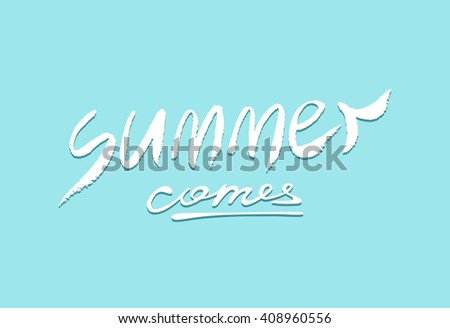 Summer comes / lettering / Summer word, Summer is coming, Summer poster, Summer banner, Summer clip-art, Summer lettering, Summer calligraphy, Summer letters, - stock vector