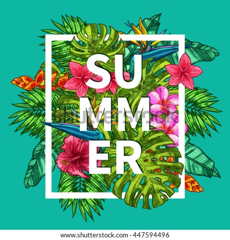 Summer Fashion Typographical Background With Tropical Leaves And Flowers