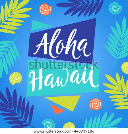 Summer greeting card with shells and palm leaves. Aloha Hawaii. Vector illustration - stock vector