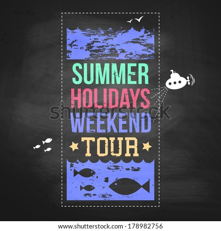 Summer holidays advertisement on a chalkboard background. Typography design. Vector illustration.