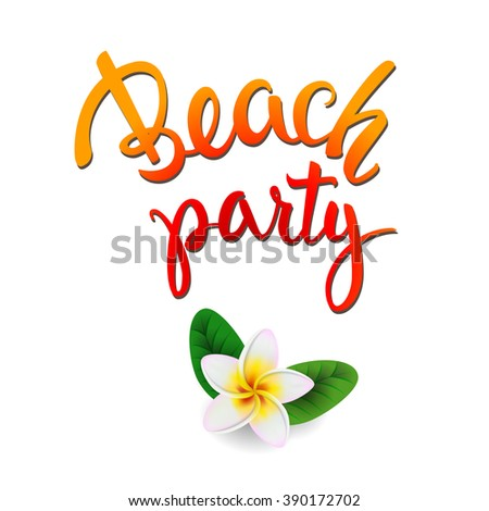 Summer Holidays design template with original hand lettering Beach Party. Illustration for posters, greeting and invitation cards, print and web projects. - stock vector