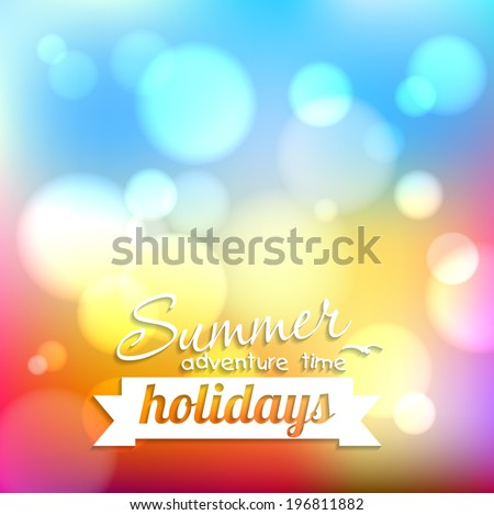 Summer holidays - soft vector blurred background with the glare of the sun - stock vector
