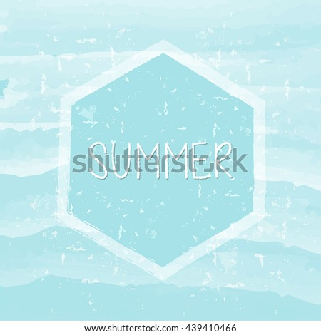 summer in hexagon over blue waves banner - text in frame over summery grunge drawn background, holiday seasonal concept label, vector - stock vector