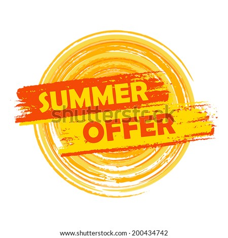 summer offer banner - text in yellow and orange drawn label with sun symbol, business seasonal shopping concept, vector - stock vector