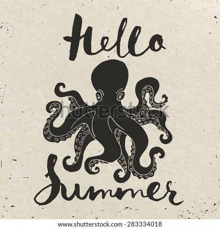Summer Poster Design. Cool Vector Poster With An Octopus And Motivational  Lettering. Brush Pen