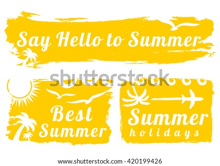 Summer Style Grunge Banners. Say Hello to summer, Best Summer, Summer Holidays.  Vector illustration. Yellow color. - stock vector