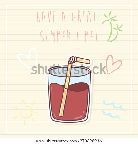 summer time greeting cards template with juice in glass and some doodle. can be used like greeting cards or party invitations. - stock vector