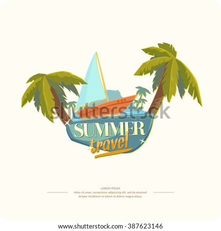 Summer travel. Bright, colorful poster to advertise travel packages to sea. Vector illustration.  - stock vector