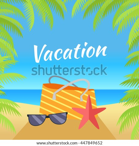 Summer vacation concept banner. Leisure on tropical sunny beach with palm trees. Ocean horizon background. Frame from palm branches. Beach bag, starfish, sunglasses flat design vector illustration. - stock vector