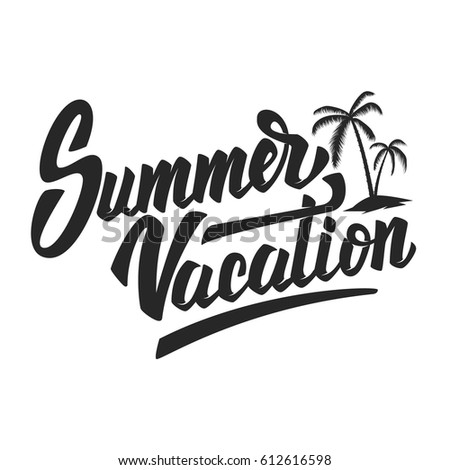 Summer Vacation Hand Drawn Lettering Phrase Isolated On White Background Design Element For Poster