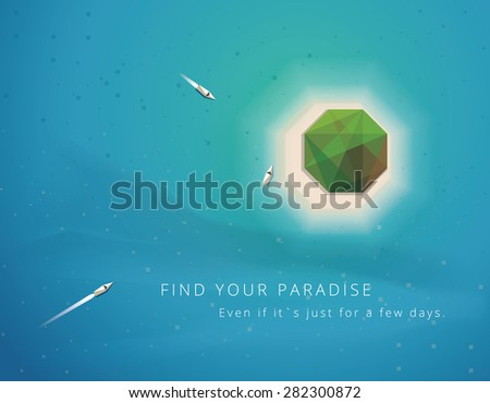 summer vacations, holidays and tourism concept vector illustration advertisement. Small low polygon style island in the middle of the ocean in top view perspective with yachts approaching the shore - stock vector