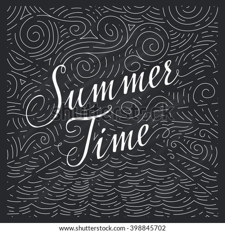 Summertime. Handwritten phrase on an abstract background of sea and sky on chalk board. Black and white doodles. Vector illustration - stock vector