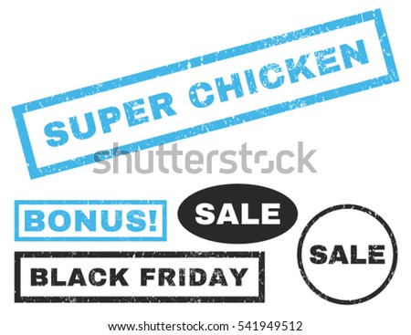 Super Chicken rubber seal stamp watermark with bonus images for Black Friday offers. Vector blue and gray signs. Caption inside rectangular banner with grunge design and dust texture.