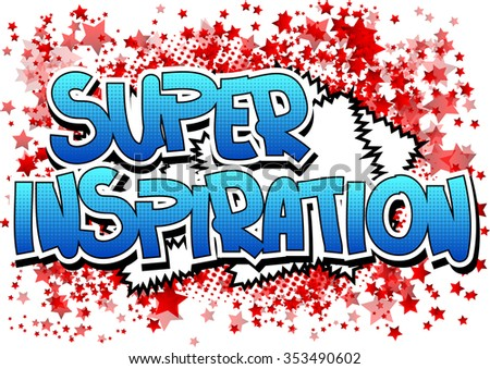 Super Inspiration - Comic book style word on comic book abstract background.