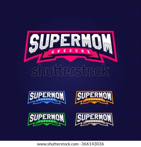 Super mom, super hero power full typography, t-shirt graphics, vectors. Sport style logo. - stock vector