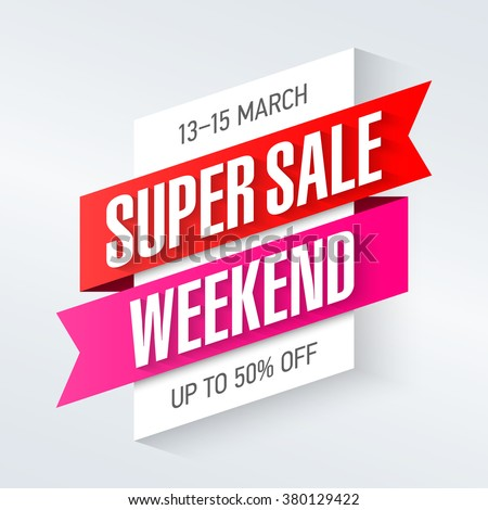 Super Sale Weekend special offer poster, banner background, big sale, clearance. Vector illustration. - stock vector
