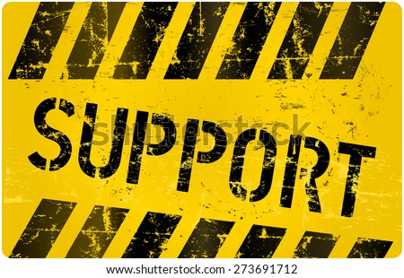 support sign, grungy style, vector illustration - stock vector