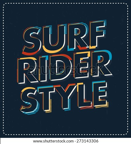 Surf Rider Style - Typographic Design - Classic look ideal for screen print shirt design - stock vector