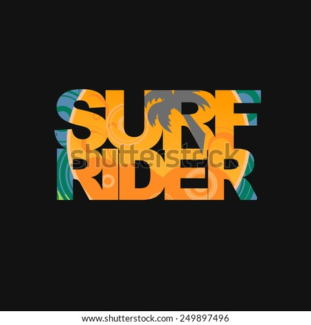 Surf rider  typography, surf t-shirt graphics, vectors - stock vector