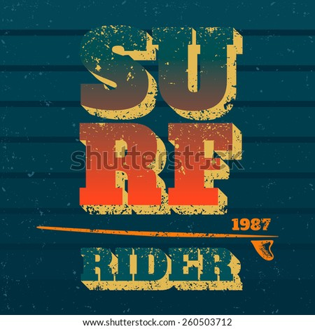 Surf rider typography with surfboard. Vector print on t-shirt - stock vector