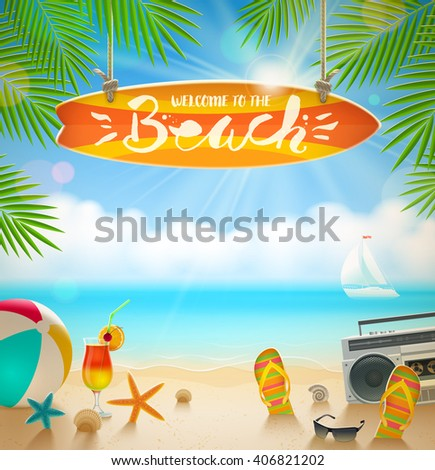 Surfboard signboard with hand drawn calligraphy - Welcome to the beach. Summer holidays and beach vacation vector illustration. Beach items on the shore of tropical sea. - stock vector