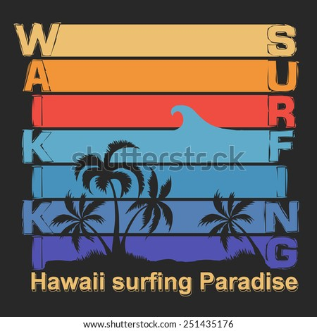 Surfing t-shirt graphic design. Waikiki Beach Hawaii Honolulu Surf typography label, summer, ocean, palm tree, retro style emblem - vector illustration - stock vector