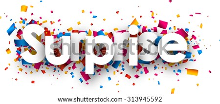 Surprise sign with colour confetti. Vector paper illustration. - stock vector