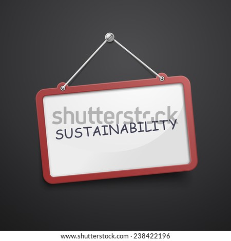 sustainability hanging sign isolated on black wall - stock vector