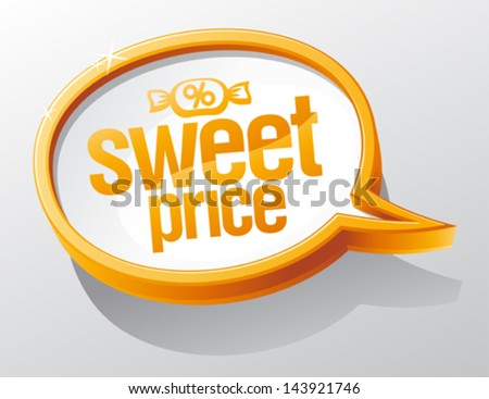 Sweet price glass speech bubble