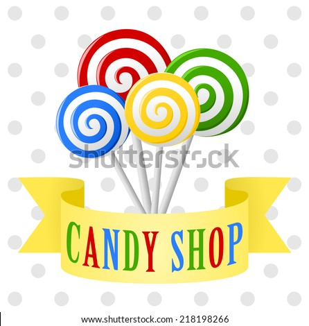 Sweet shop poster. Background with red, green, blue and yellow lollipops on polka dot pattern and yellow ribbon with colorful letters that says candy shop. vector art image illustration. eps10 - stock vector