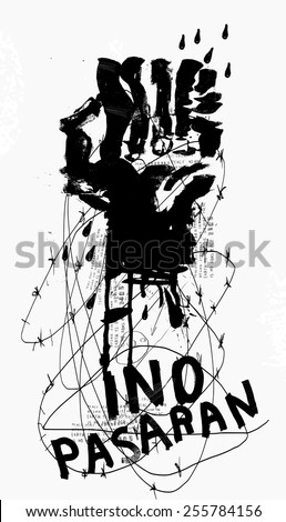 Symbolic image of the hand that clenched fist against the backdrop of barbed wire Ino pasaran!(Spanish) - They shall not pass (English) - stock vector