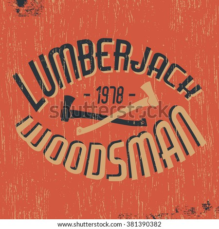 Lumberjack woodsman vintage stamp printing and badge applique label