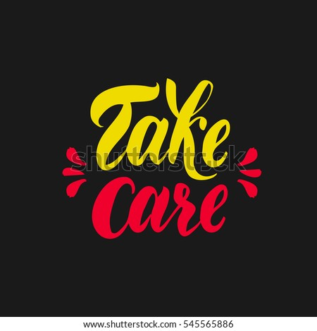 Take care lettering for t-shirt, clothes, and poster