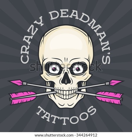 Tattoo shop logo template. Hipster skull with crossed arrows.  Cool poster design. Apparel shop label. - stock vector