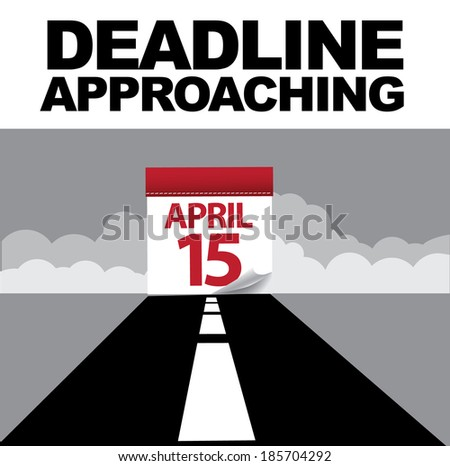 Tax day deadline approaching design EPS 10 vector, grouped for easy editing. No open shapes or paths. - stock vector
