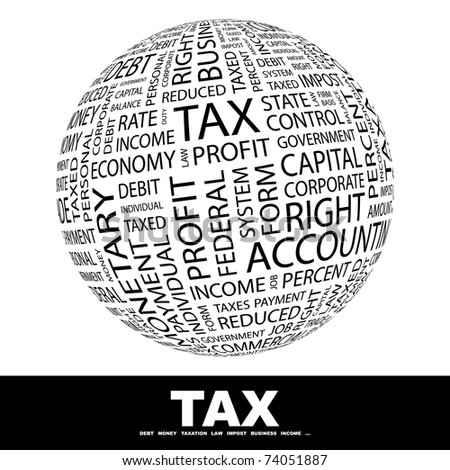 TAX. Globe with different association terms. Wordcloud vector illustration.