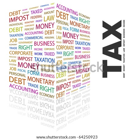 TAX. Word collage on white background. Illustration with different association terms. - stock vector