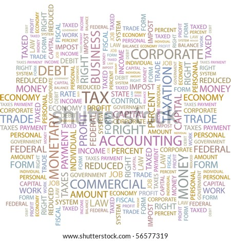 TAX. Word collage on white background. Word cloud concept illustration of  association terms. - stock vector