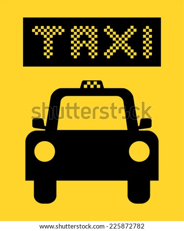 Taxi icon. Black silhouette of car shape isolated on yellow background with text. Taxi stop road sign symbol - simple design, vector art image illustration - stock vector