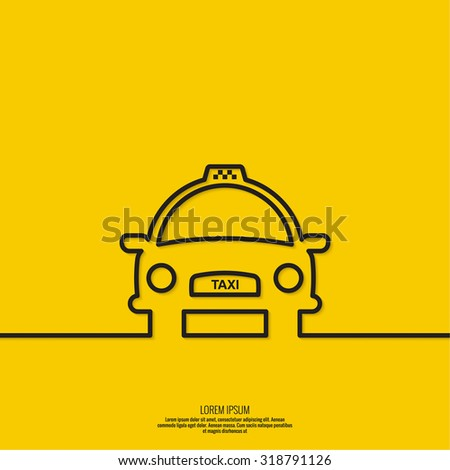 Taxi sign. The machine cab for quick transport of passengers. minimal. flat design. Outline - stock vector