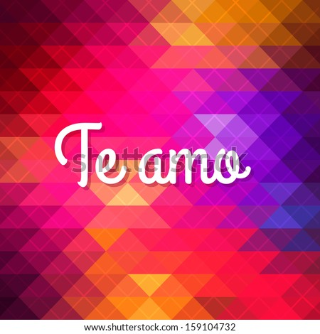 Te Amo - spanish love you lettering; scalable and editable vector illustration. GEOMETRIC PATTERN - stock vector