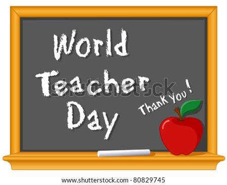 Teacher Day. Observed each year on October 5 since 1994, in over 100 countries world wide to honor educators.  Chalk text, blackboard, red apple, big thank you!  EPS8 compatible. - stock vector